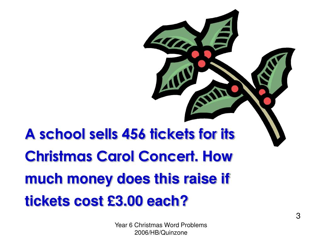 A school sells 456 tickets for its Christmas Carol Concert