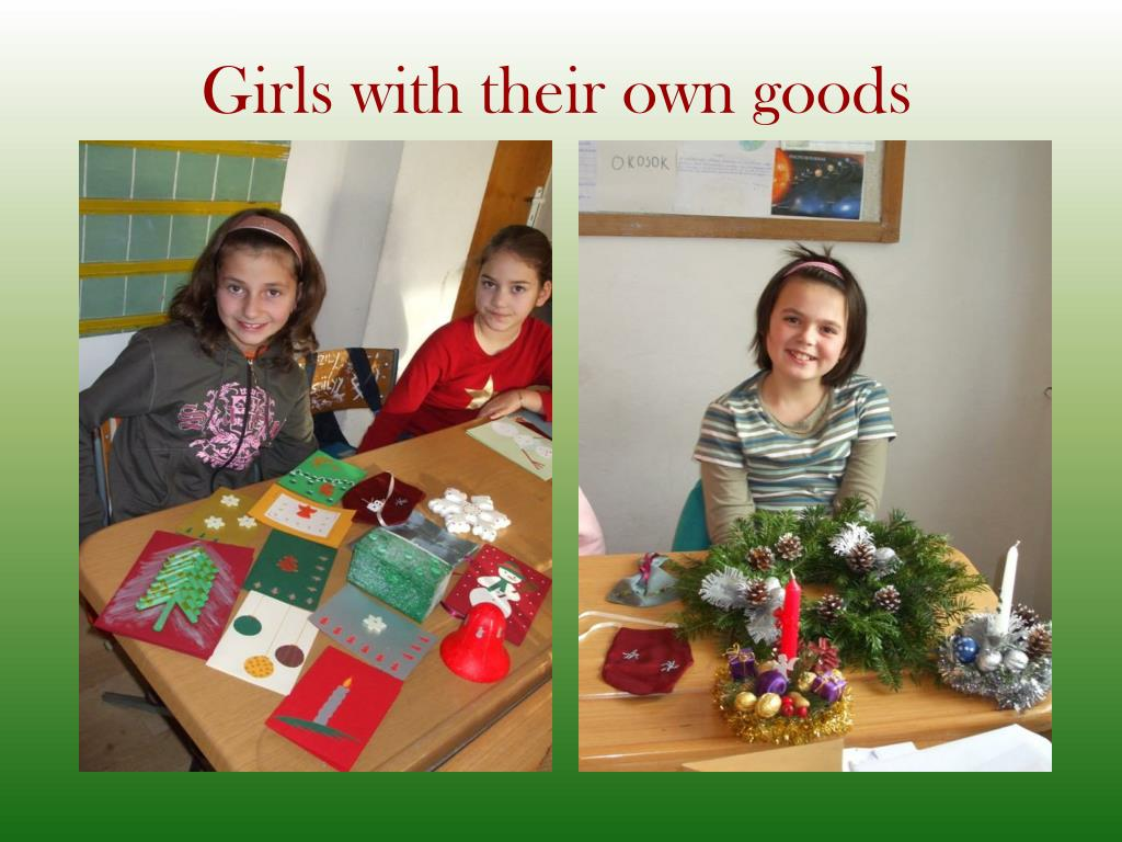 Girls with their own goods