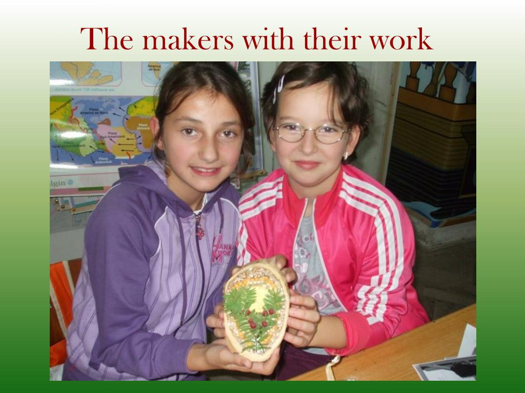 The makers with their work