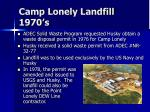 camp lonely landfill 1970 s