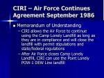 ciri air force continues agreement september 1986