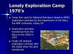 lonely exploration camp 1970 s