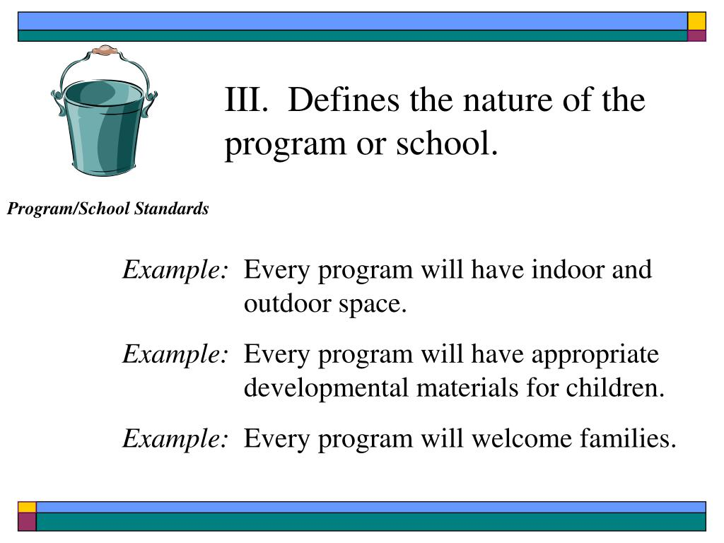 III.  Defines the nature of the program or school.