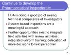 continue to develop the pharmaceutical inspectorate