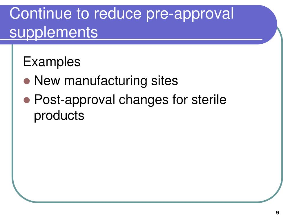 Continue to reduce pre-approval supplements