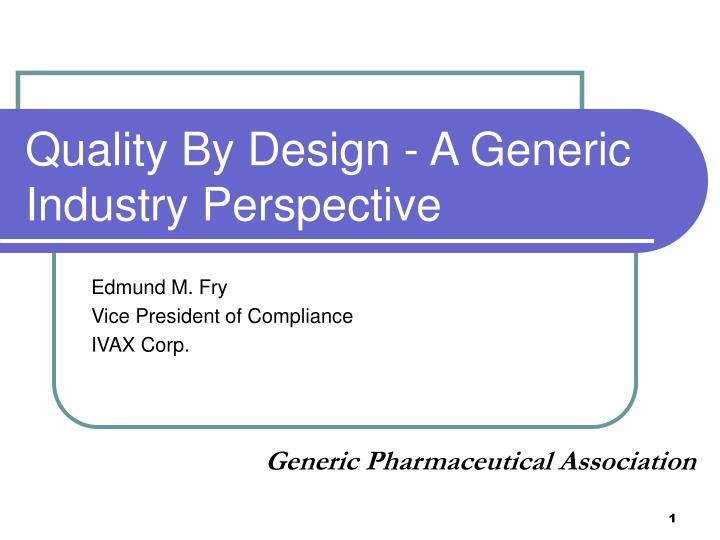 Quality by design a generic industry perspective