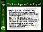 the law supports your rights