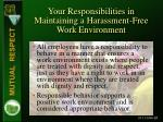 your responsibilities in maintaining a harassment free work environment