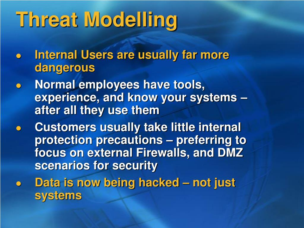 Internal Users are usually far more dangerous