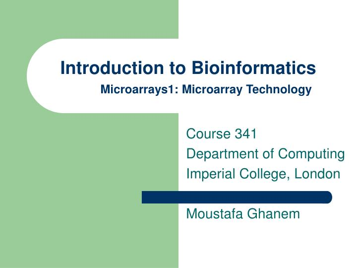 Introduction to bioinformatics microarrays1 microarray technology l.jpg