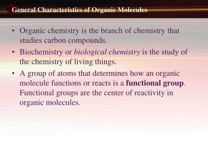 General characteristics of organic molecules