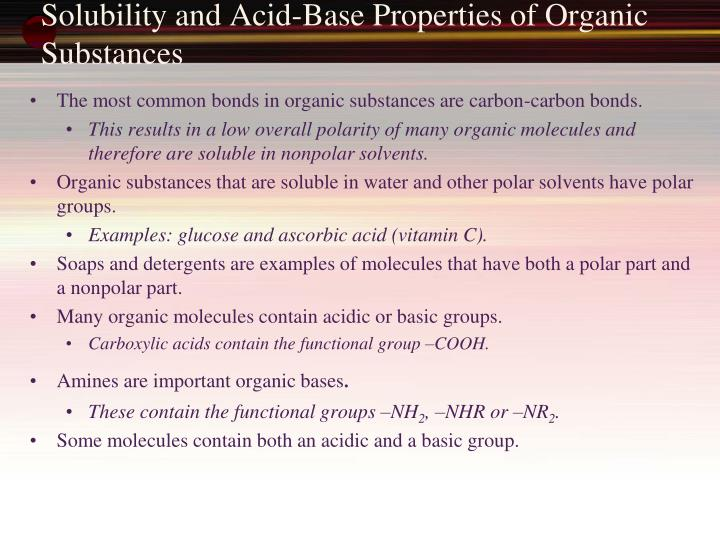 Solubility and acid base properties of organic substances