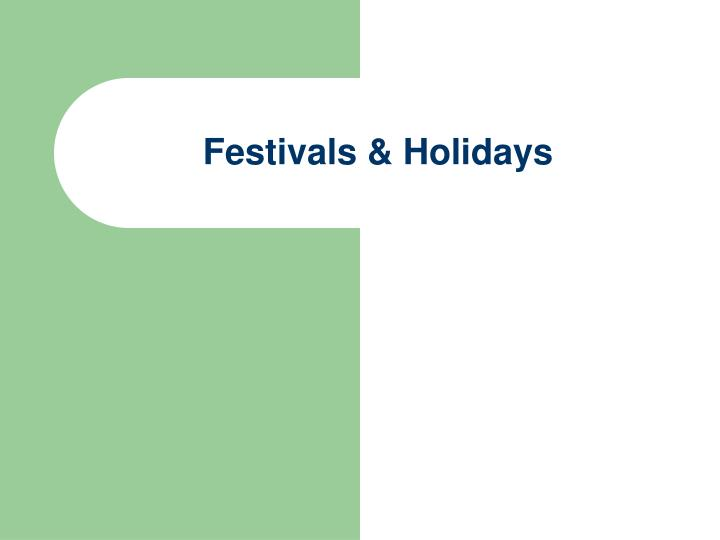 Festivals holidays