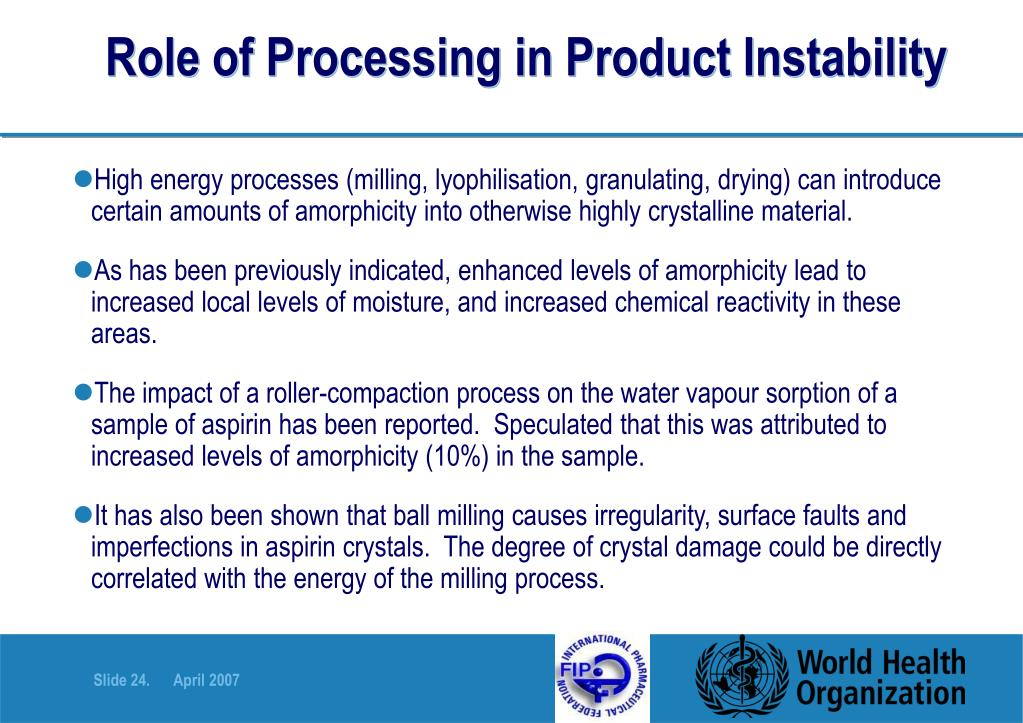 Role of Processing in Product Instability