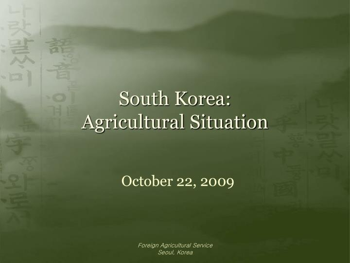 South korea agricultural situation l.jpg