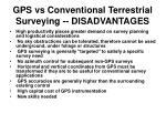 gps vs conventional terrestrial surveying disadvantages