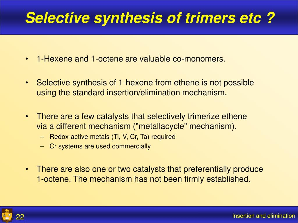 Selective synthesis of trimers etc ?