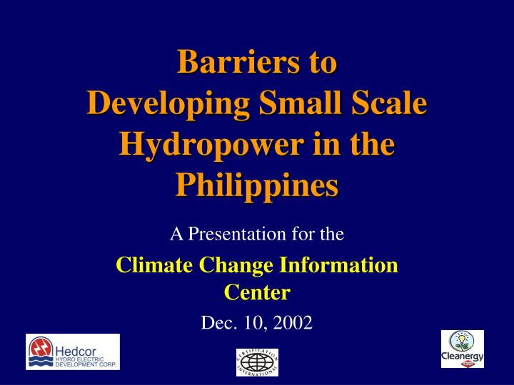 Barriers to developing small scale hydropower in the philippines l.jpg