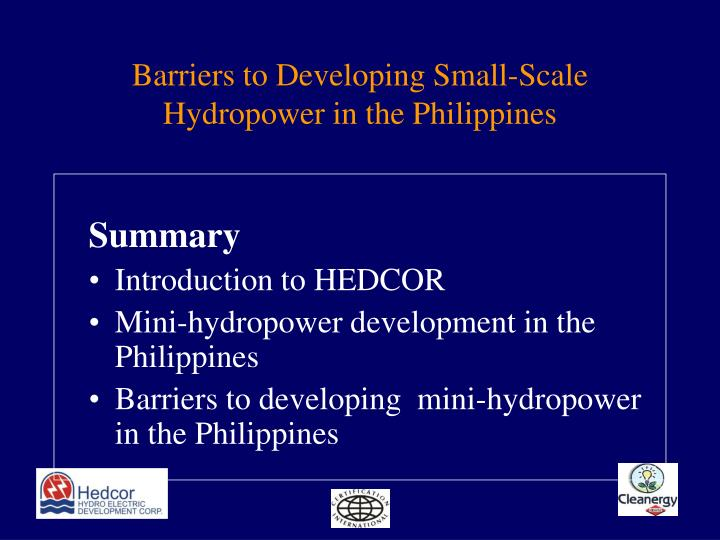 Barriers to developing small scale hydropower in the philippines2 l.jpg