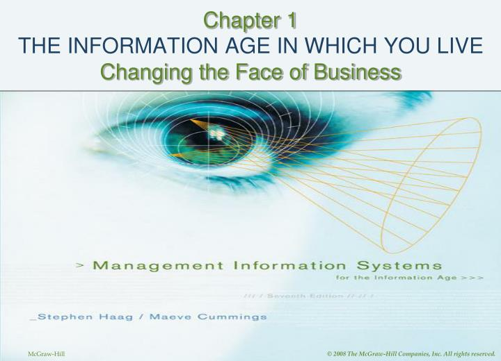 Chapter 1 the information age in which you live changing the face of business l.jpg
