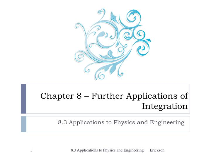 Chapter 8 further applications of integration