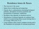 residence times fluxes