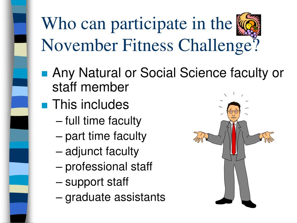 Who can participate in the                                                   November Fitness Challenge?