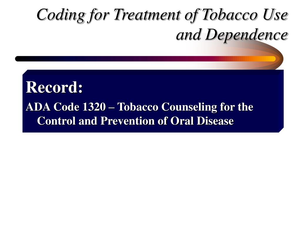 Coding for Treatment of Tobacco Use