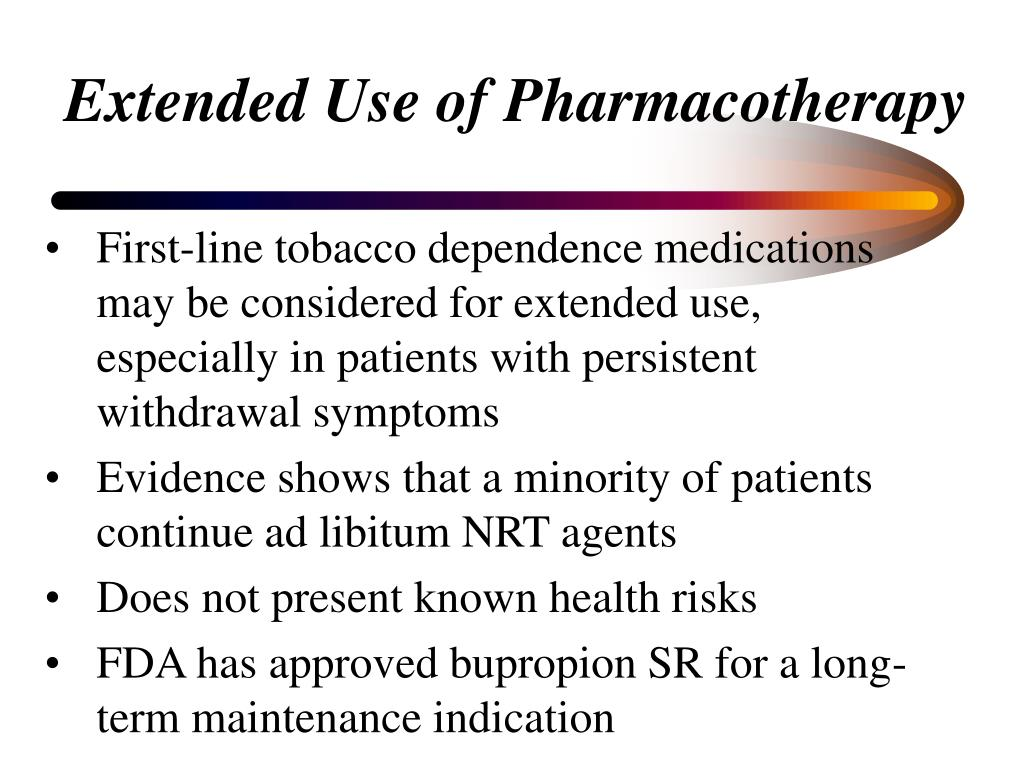 Extended Use of Pharmacotherapy