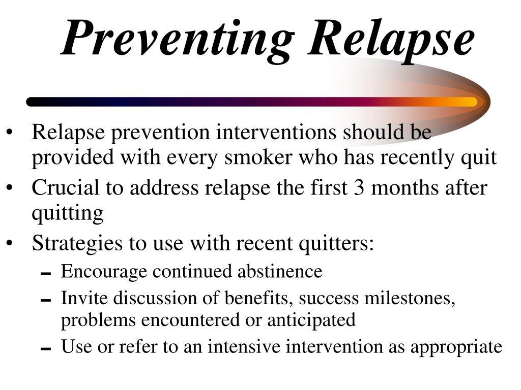 Preventing Relapse