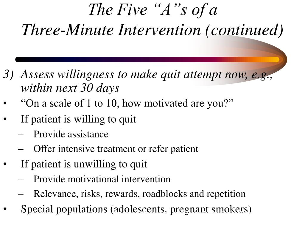 Assess willingness to make quit attempt now, e.g., within next 30 days