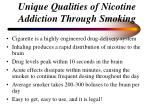 unique qualities of nicotine addiction through smoking