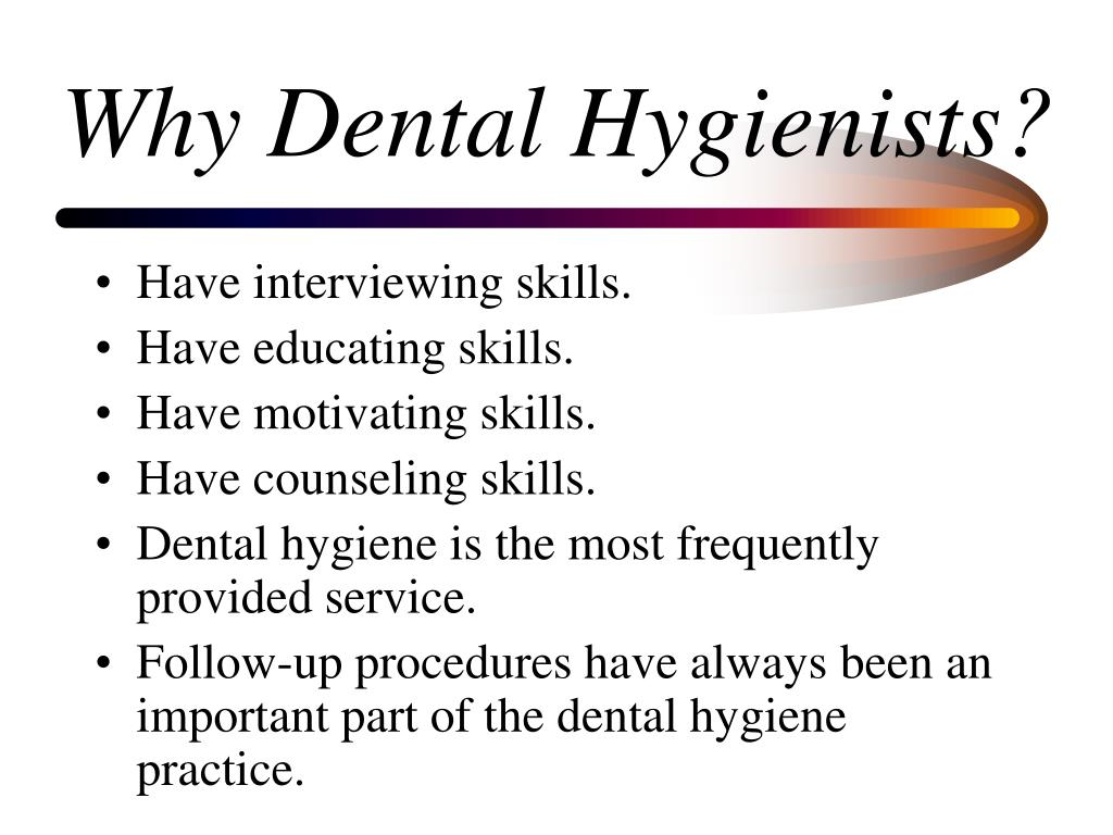 Why Dental Hygienists?
