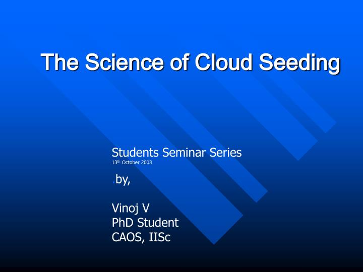 The science of cloud seeding l.jpg