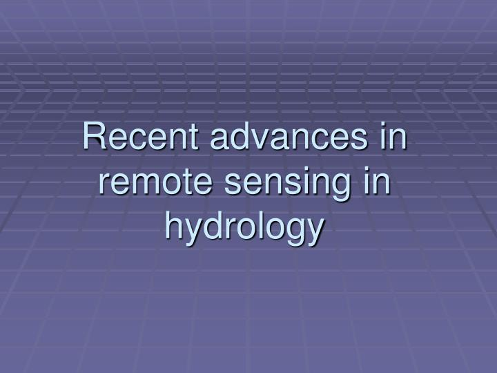 Recent advances in remote sensing in hydrology l.jpg