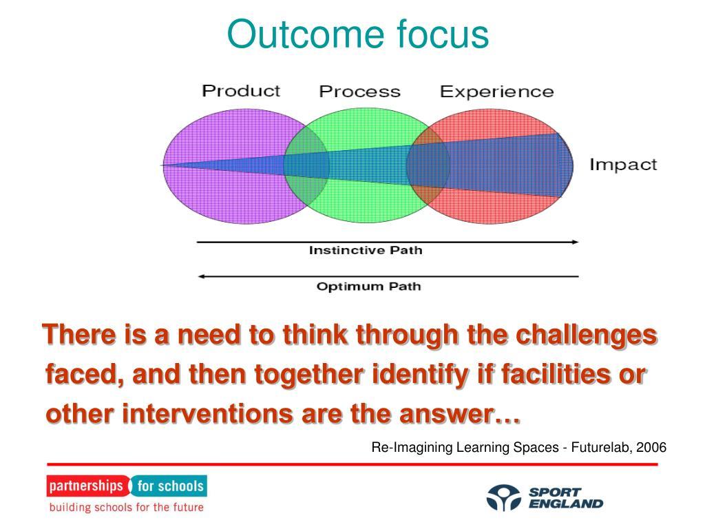 Outcome focus