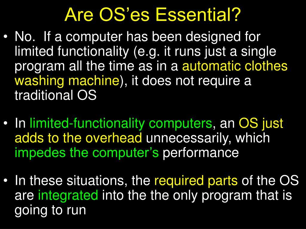 Are OS'es Essential?