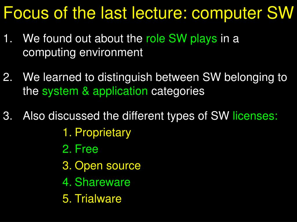 Focus of the last lecture: computer SW