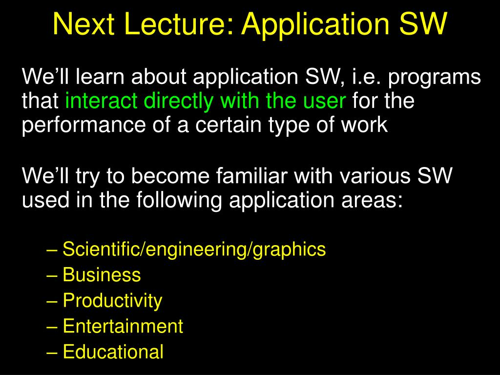 Next Lecture: Application SW