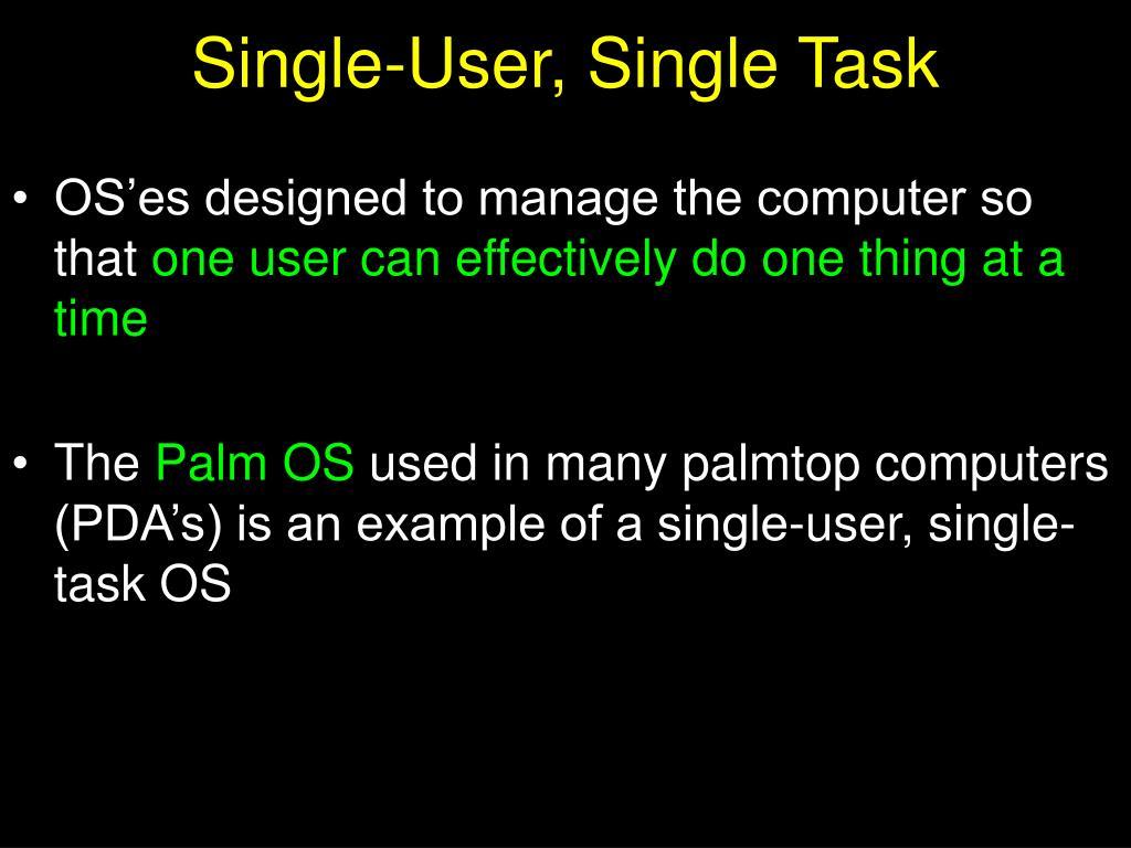 Single-User, Single Task