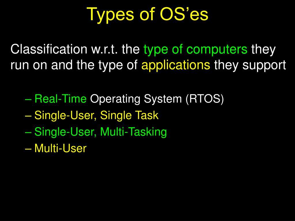 Types of OS'es