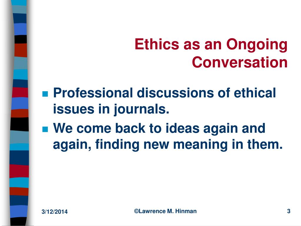 Ethics as an Ongoing Conversation