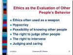 ethics as the evaluation of other people s behavior