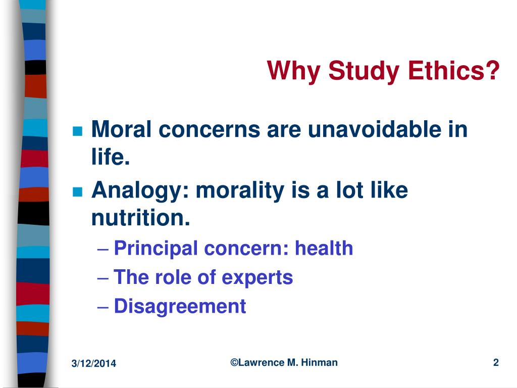 Why Study Ethics?