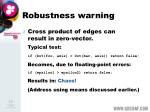 robustness warning