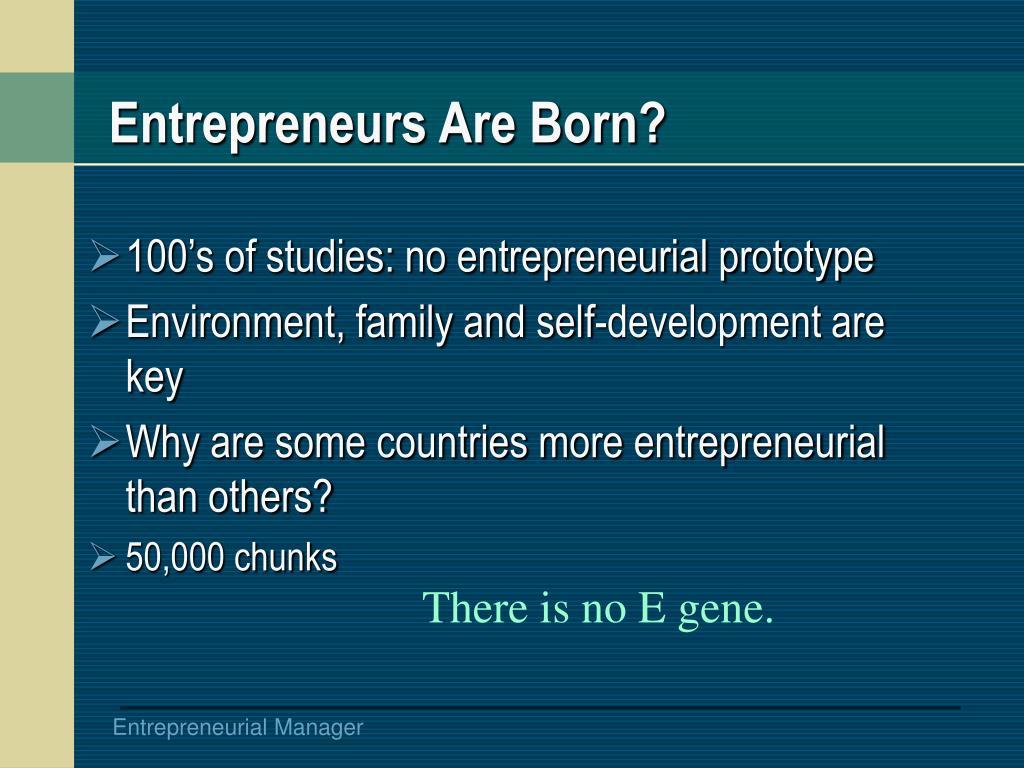 Entrepreneurs Are Born?