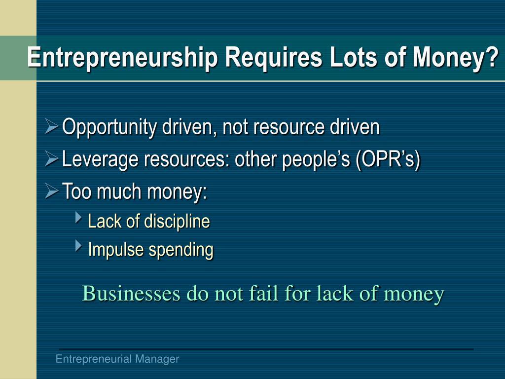 Entrepreneurship Requires Lots of Money?