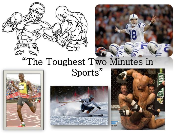 The toughest two minutes in sports