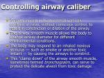 controlling airway caliber