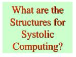 what are the structures for systolic computing